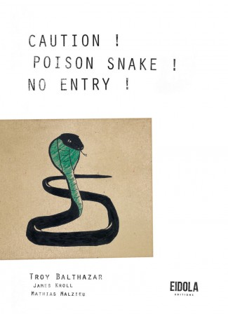 Caution! Poison snake! No entry!